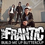 Frantic Build Me Up, Buttercup (Featuring Kyle Dee)