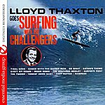 The Challengers Lloyd Thaxton Goes Surfing With The Challengers (Remastered)