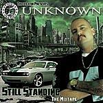 Unknown Still Standing: The Mixtape