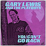 Gary Lewis & The Playboys You Can't Go Back - Single