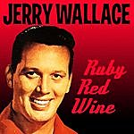 Jerry Wallace Ruby Red Wine