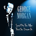 George Morgan Send Me The Pillow That You Dream On