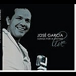 Jose Garcia Songs For A Lifetime (Live)
