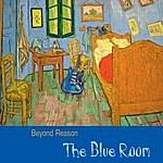 Beyond Reason The Blue Room