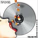 Sponge Hits And B Sides, Vol. 2