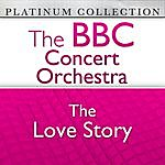 BBC Concert Orchestra The Bbc Concert Orchestra: The Love Story