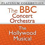 BBC Concert Orchestra The Bbc Concert Orchestra: The Hollywood Musical