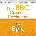BBC Concert Orchestra The Bbc Concert Orchestra: The Epic