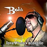 B-Dub Love & Loss Acoustic