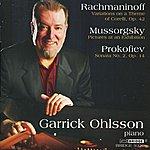 Garrick Ohlsson Ohlsson: Rachmaninoff, Prokofiev And Mussorgsky