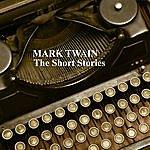 Mark Twain Mark Twain - The Short Stories