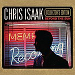 Chris Isaak Beyond The Sun (Collector's Edition)