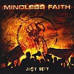 Mindless Faith Just Defy
