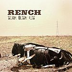 Rench Worn Down Low