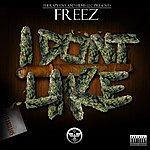 The Freez I Don't Like - Single