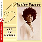 Shirley Bassey All By Myself (Remastered)