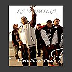 La Familia Photo Shoot Fresh - Single