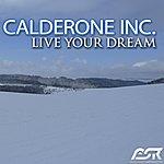 Calderone Inc. Live Your Dream