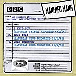 Manfred Mann Bbc Sessions (Saturday Swings/Saturday Club Recorded 1965)