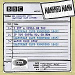 Manfred Mann Bbc Sessions (Saturday Club Recorded Autumn 1965)
