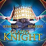 Gladys Knight I Who Have Nothing - Remixes