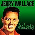 Jerry Wallace Jealousy