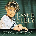 Jeannie Seely If I Can't Have You