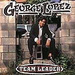 George Lopez Team Leader (Explicit Version)