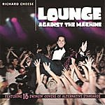 Richard Cheese Lounge Against The Machine (Explicit Version)