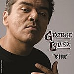 George Lopez E.M.C. (Edited Version)