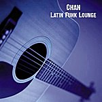 Chan Latin Funk Lounge - Single