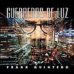 Frank Quintero Guerreros De Luz