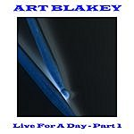 Art Blakey Live For A Day - Part 1