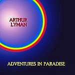 Arthur Lyman Adventures In Paradise