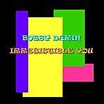 Bobby Darin Irresistible You