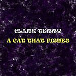 Clark Terry A Cat That Fishes