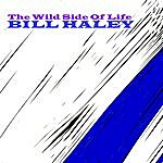 Bill Haley The Wild Side Of Life