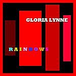 Gloria Lynne Rainbows