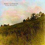 Mike Gorman Sister Mountain