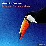 Martin Denny Exotic Percussion