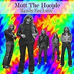 Mott The Hoople Ready For Love