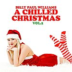 Billy Paul Williams A Chilled Christmas Vol. 2