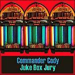 Commander Cody Juke Box Jury