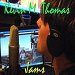 Kevin M. Thomas Jams