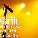 Garth Heartaches Begin (Feat. Rachel Sinetta) - Single