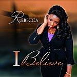 Rebecca I Believe