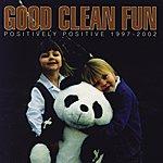 Good Clean Fun Positively Positive