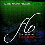 Marcus Johnson Flo (For The Love Of) Holiday