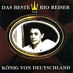 Rio Reiser König Von Deutschland - Das Beste Von Rio Reiser
