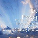 DJ Power Fly So High (Feat. Machel Montano & Kardinal Offishall) - Single